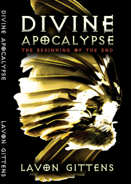 Divine Apocalypse the beginning of the end lavon gittens